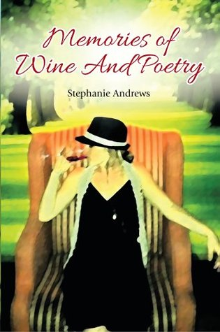 Memories of Wine And Poetry