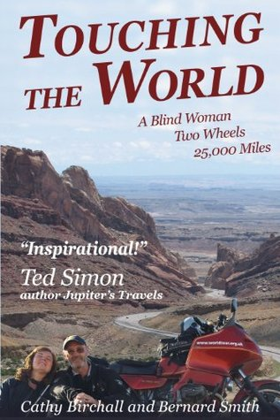 Touching The World: A Blind Woman, Two Wheels, 250...