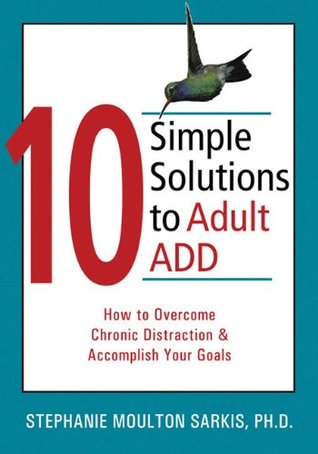 10 Simple Solutions to Adult ADD: How to Overcome ...