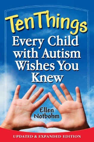 Ten Things Every Child with Autism Wishes You Knew...