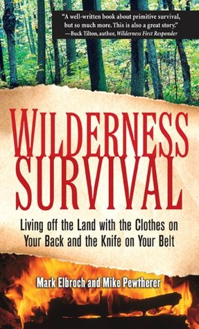 Wilderness Survival : Living Off the Land with the...