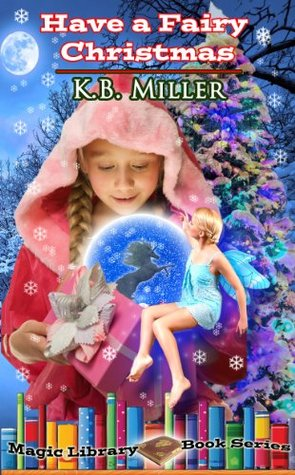 Have a Fairy Christmas (The Magic Library Book Ser...