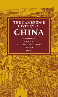 The Cambridge History of China, Volume 3: Sui and ...