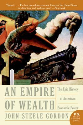 Empire of Wealth: The Epic History of American Eco...