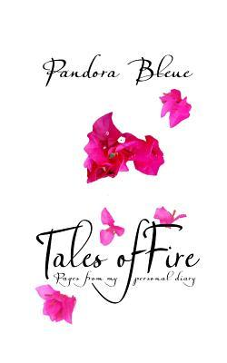 Tales of Fire: Pages from My Personal Diary