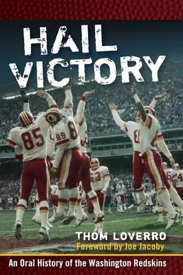 Hail Victory: An Oral History of the Washington Re...