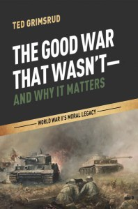The Good War That Wasn't-and Why It Matters