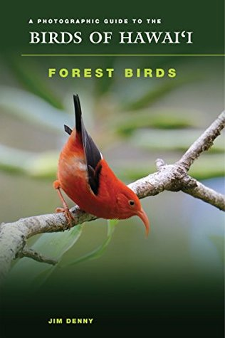 A Photographic Guide to the Birds of Hawaii: Forest Birds (Latitude 20 Books)