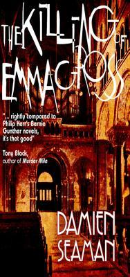The Killing of Emma Gross: A Detective Novel about...