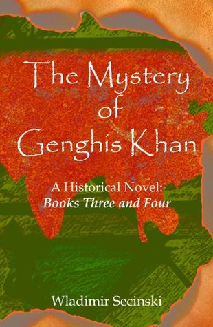 The Mystery of Genghis Khan: Books Three and Four