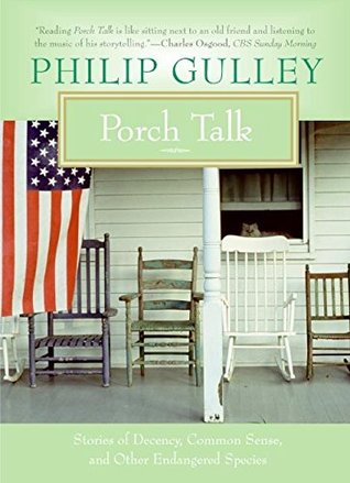Porch Talk: Stories of Decency, Common Sense, and ...