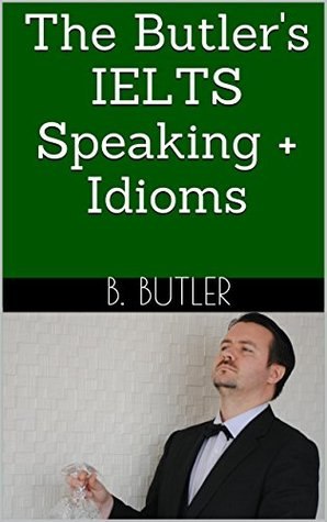 The Butler's IELTS Speaking + Idioms