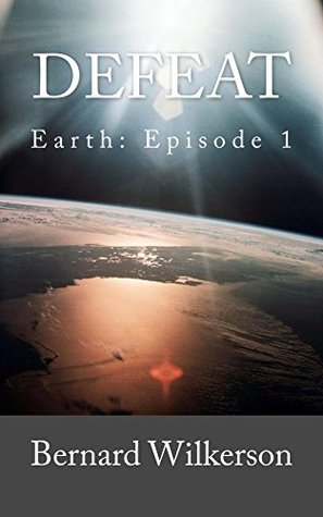 DEFEAT: Earth: Episode 1