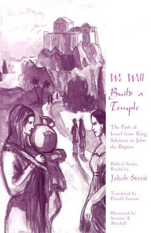 We Will Build a Temple: The Path of Israel from Ki...