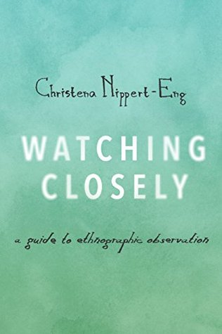Watching Closely: A Guide to Ethnographic Observation