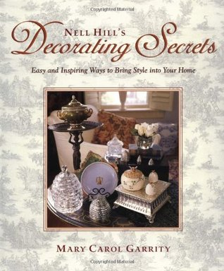 Nell Hill's Decorating Secrets: Easy and Inspiring...
