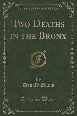 Two Deaths in the Bronx (Classic Reprint)