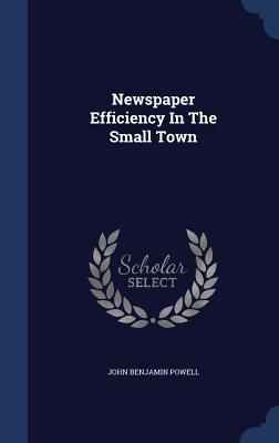 Newspaper Efficiency in the Small Town