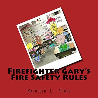 Firefighter Gary's Fire Safety Rules