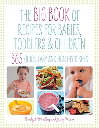 The Big Book of Recipes for Babies and Toddlers: 3...