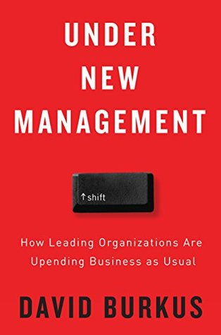 Under New Management: How Leading Organizations Ar...