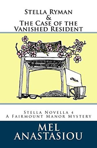 Stella Ryman & the Case of the Vanished Resident (...