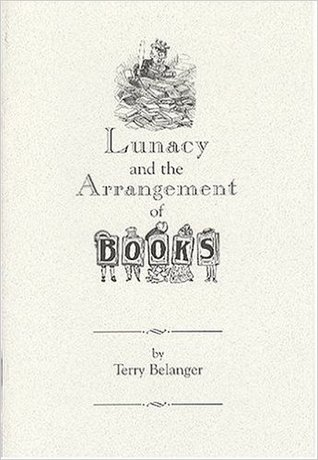 Lunacy And The Arrangement Of Books