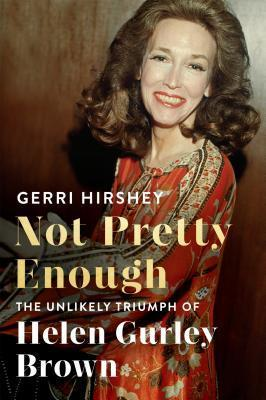 Not Pretty Enough: The Unlikely Triumph of Helen G...