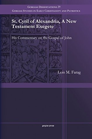 St. Cyril of Alexandria, a New Testament Exegete: ...