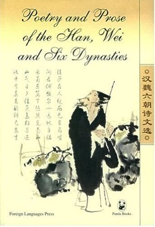 Poetry and Prose of the Han, Wei and Six Dynasties...