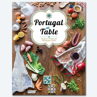 Portugal at Table: Recipes of Traditional Portugue...