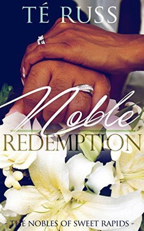 Noble Redemption (The Nobles of Sweet Rapids Book ...