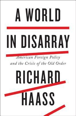 A World in Disarray: American Foreign Policy and t...