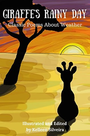 Giraffe's Rainy Day: Classic Poems About Weather