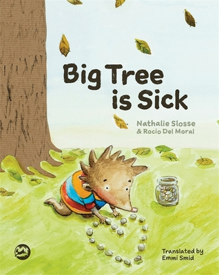Big Tree is Sick: A Story to Help Children Cope wi...