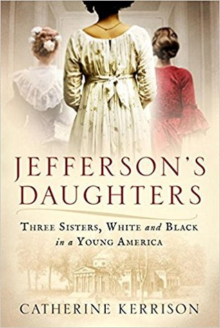 Jefferson's Daughters: Three Sisters, White and Bl...