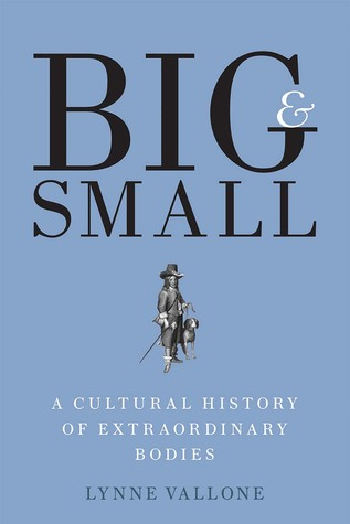Big and Small: A Cultural History of Extraordinary...