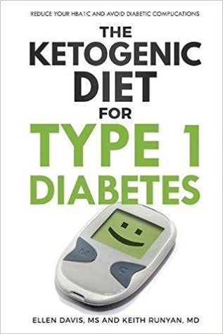 The Ketogenic Diet for Type 1 Diabetes: Reduce You...