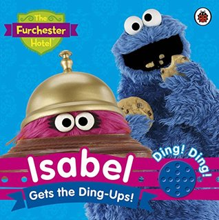 The Furchester Hotel: Isabel Gets the Ding-Ups!: S...