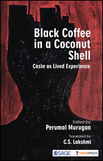 Black Coffee in a Coconut Shell: Caste as Lived Ex...