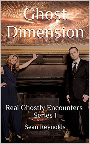Ghost Dimension: Real Ghostly Encounters Series 1